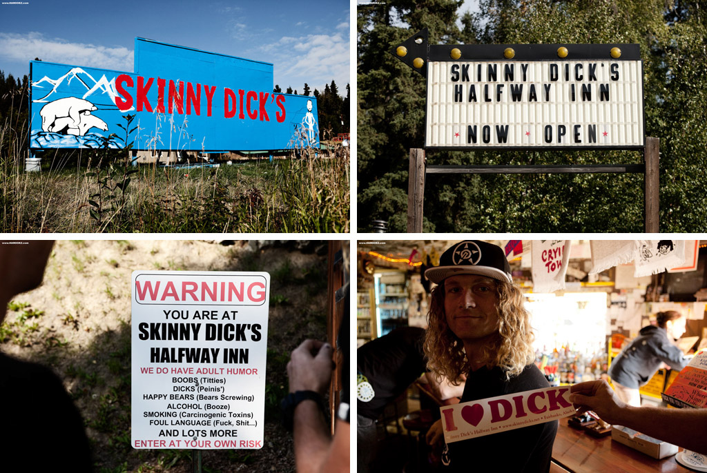 SKINNY DlCK'S HALFWAY INN - This place raises quite a few eyebrows. It's a Roadhouse about an hour outside of Fairbanks. The warning sign is no joke.